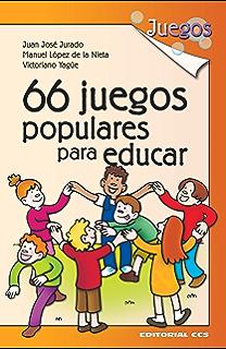 66 juegos populares para educar (Spanish Edition)