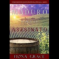 Maduro para el asesinato (Un misterio cozy en los viñedos de la Toscana—Libro 1)