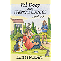 Fat Dogs and French Estates, Part 4 (English Edition)