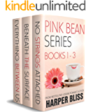 Pink Bean Series: Books 1-3: No Strings Attached, Beneath the Surface, Everything Between Us (English Edition)