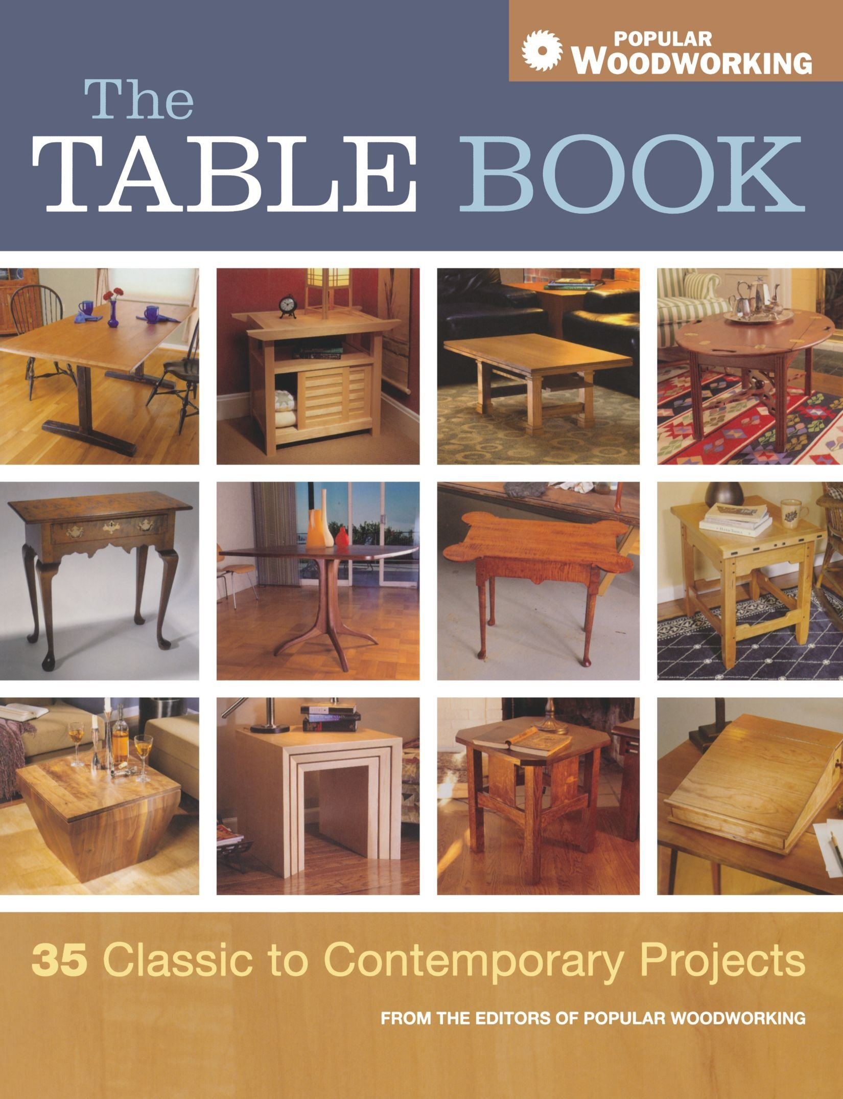 The Table Book: 35 Classic to Contemporary Projects - Editors of Popular Woodworking - Google книги
