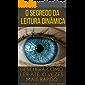 O Segredo da Leitura Dinâmica: Descubra Como Ler Até 10 Vezes Mais Rápido (Imparavel.club Livro 32)