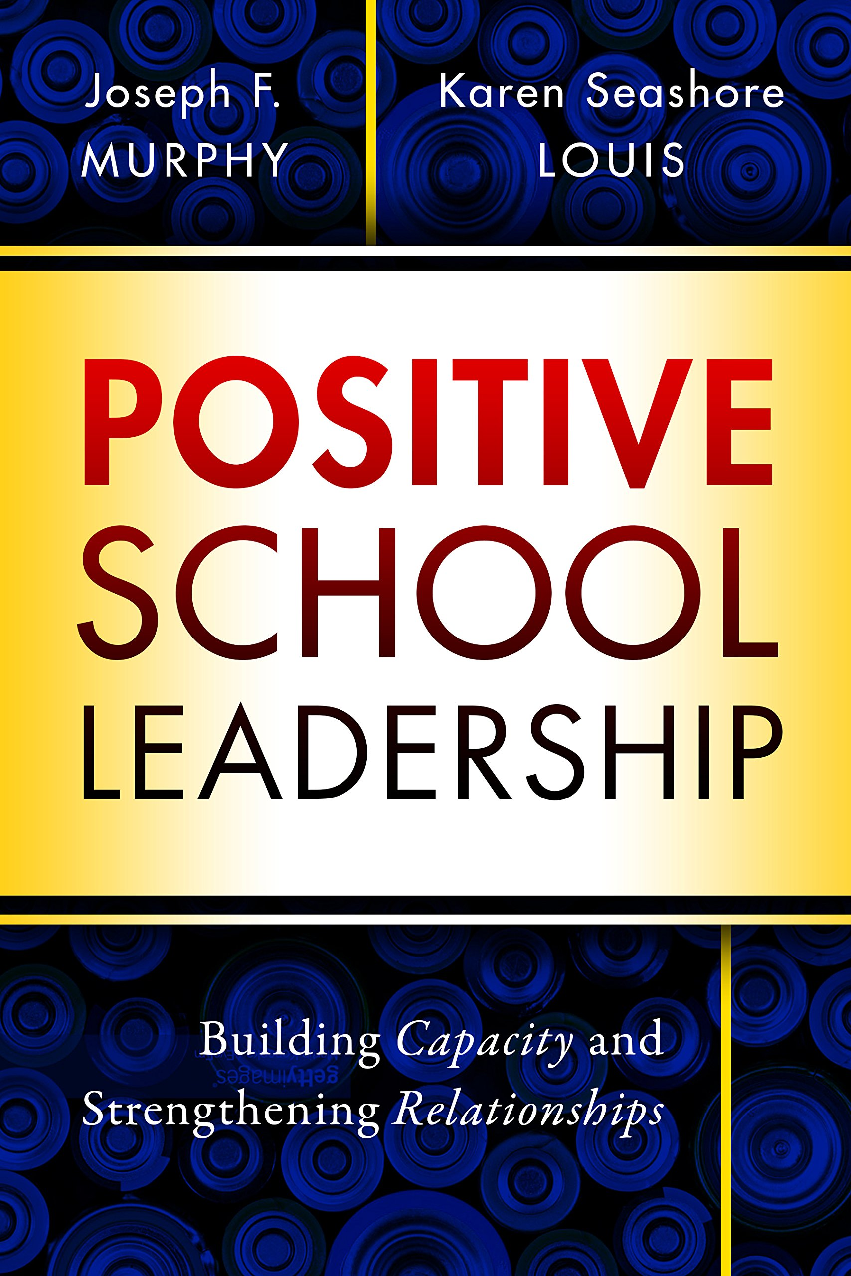 Positive School Leadership: Building Capacity and