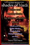 Shades of Black: Crime and Mystery Stories by African-American Authors