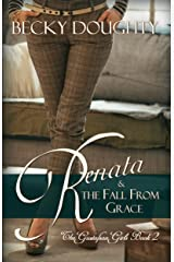 Renata and the Fall from Grace: The Gustafson Girls Book 2 Kindle Edition