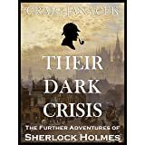 THEIR DARK CRISIS: The Further Adventures of Sherlock Holmes (THE CHRONICLES OF SHERLOCK HOLMES)