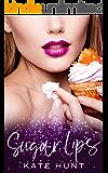 Sugar Lips: An Enemies to Lovers Romance (Hot, Short, & Sweet Book 6)