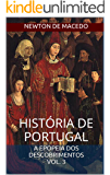 História de Portugal: Volume 3: A Epopeia dos Descobrimentos