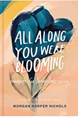 All Along You Were Blooming: Thoughts for Boundless Living Hardcover