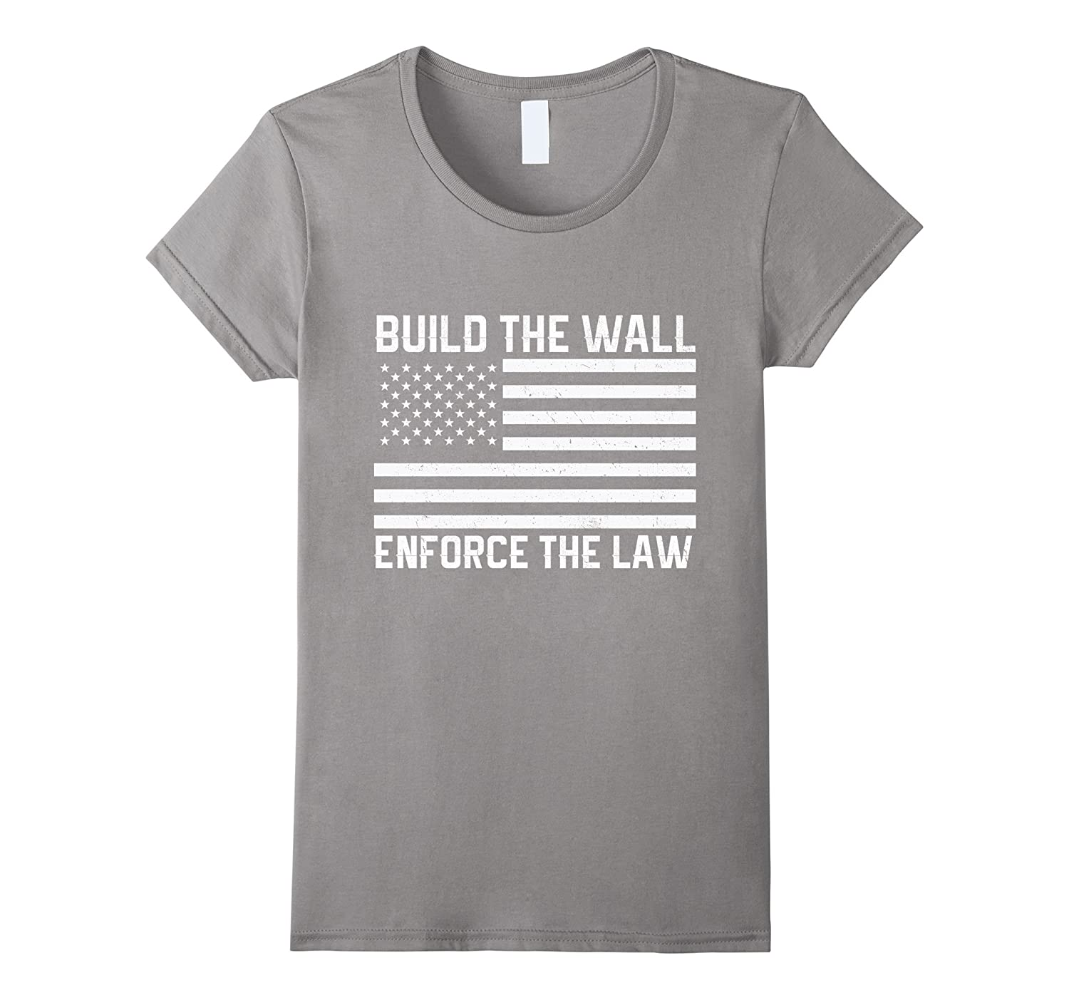 #BuildTheWall Enforce Law Trump Support Build The Wall Tee