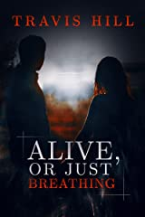 Alive, or Just Breathing Kindle Edition