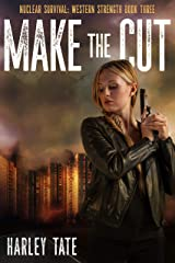 Make The Cut (Nuclear Survival: Western Strength Book 3) Kindle Edition