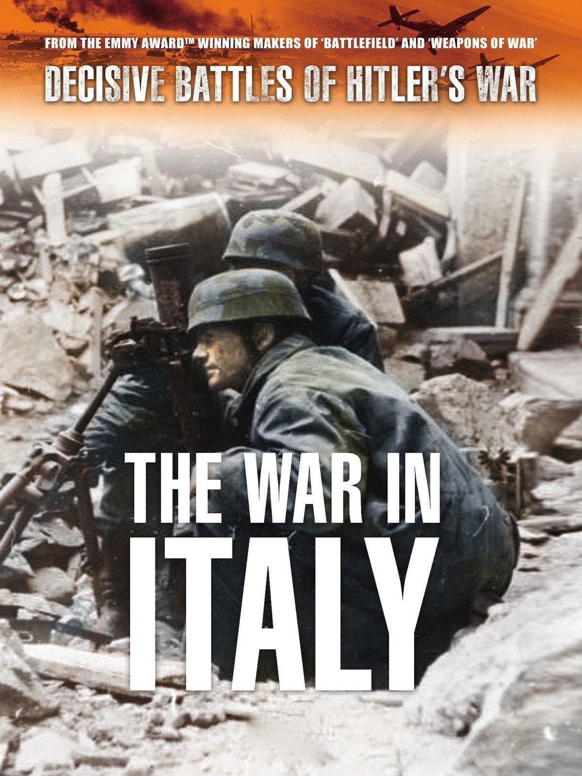 Decisive Battles of Hitler's War: The War in Italy on Amazon Prime Video UK