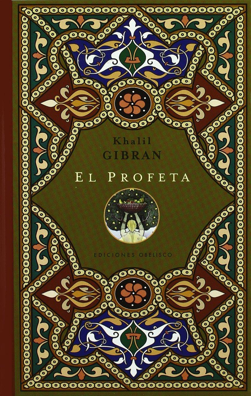 El profeta: palabras de sabiduría y de luz (NUEVA COLECCION BOLSILLO) Tapa dura – 1 sep 2009 KHALIL GIBRAN EDICIONES OBELISCO S.L. 8497775430 Mysticism; Poetry.