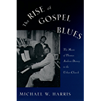 The Rise of Gospel Blues: The Music of Thomas Andrew Dorsey in the Urban Church book cover
