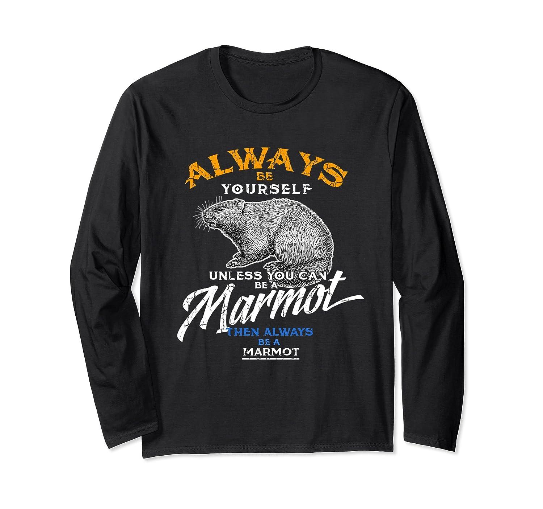 Always Be Marmot Long Sleeve Love Animals Gifts Spring-Samdetee