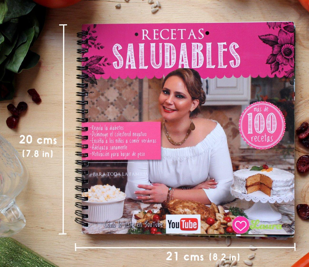 Recetario de Las Recetas de Laura - Libro de cocina con Recetas fáciles y Saludables para toda la familia, sin grasa y bajas en calorías para bajar de peso, ...