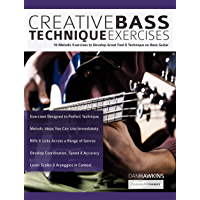 Creative Bass Technique Exercises: 70 Melodic Exercises to Develop Great Feel & Technique on Bass Guitar (Play Bass… book cover