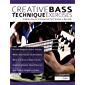 Creative Bass Technique Exercises: 70 Melodic Exercises to Develop Great Feel & Technique on Bass Guitar (Play Bass Guitar Book 2)
