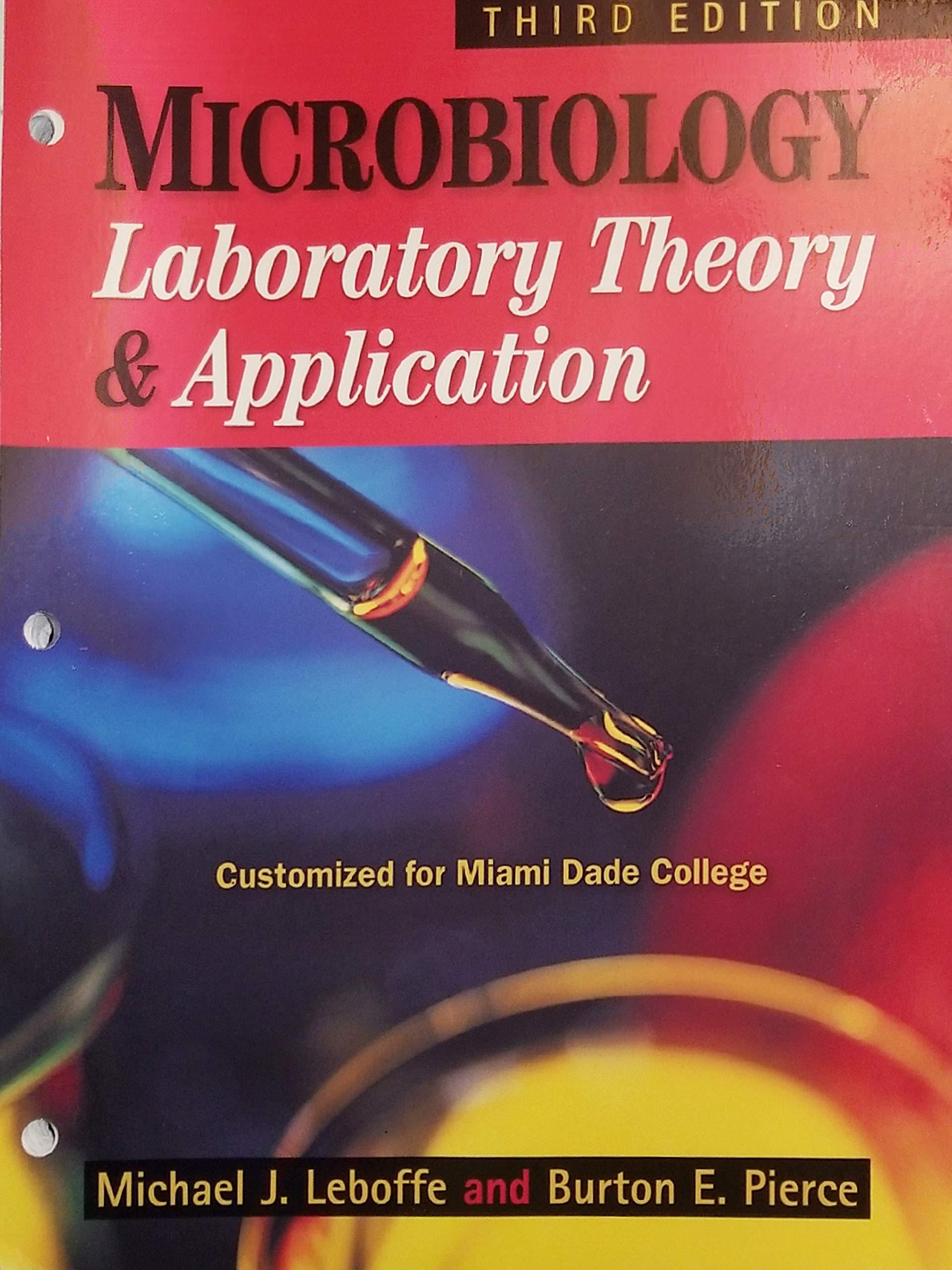 Microbiology Laboratory Theory Application Customized For Miami Dade College Third Edition Michael J Leboffe And Burton E Pierce 9781617316883 Amazon Com Books