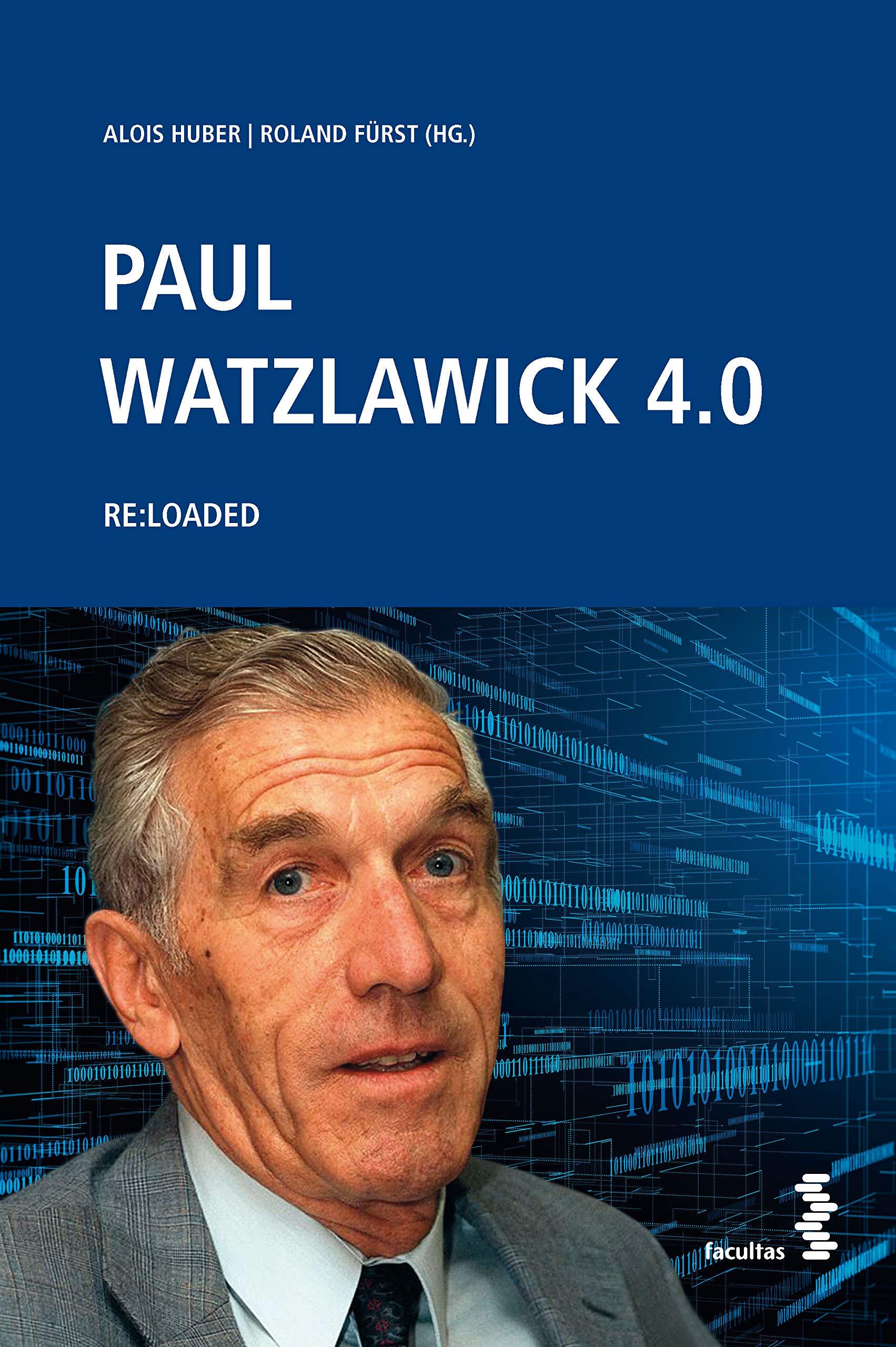 Paul Watzlawick 4.0: RE:LOADED