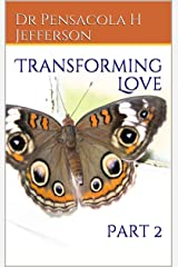Transforming Love: Part 2 Kindle Edition