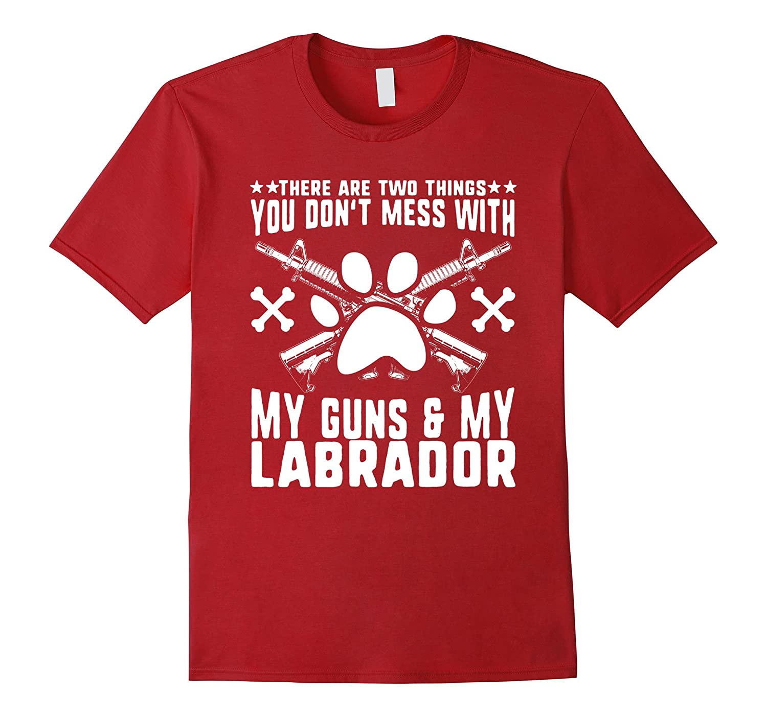 Don't Mess With My Guns Or Labrador T-Shirt  Cool Dog Tee