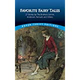 Favorite Fairy Tales: 27 Stories by the Brothers Grimm, Andersen, Perrault and Others (Dover Thrift Editions)