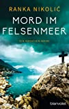 Mord im Felsenmeer: Ein Kroatien-Krimi (Sandra Horvat, Band 3)