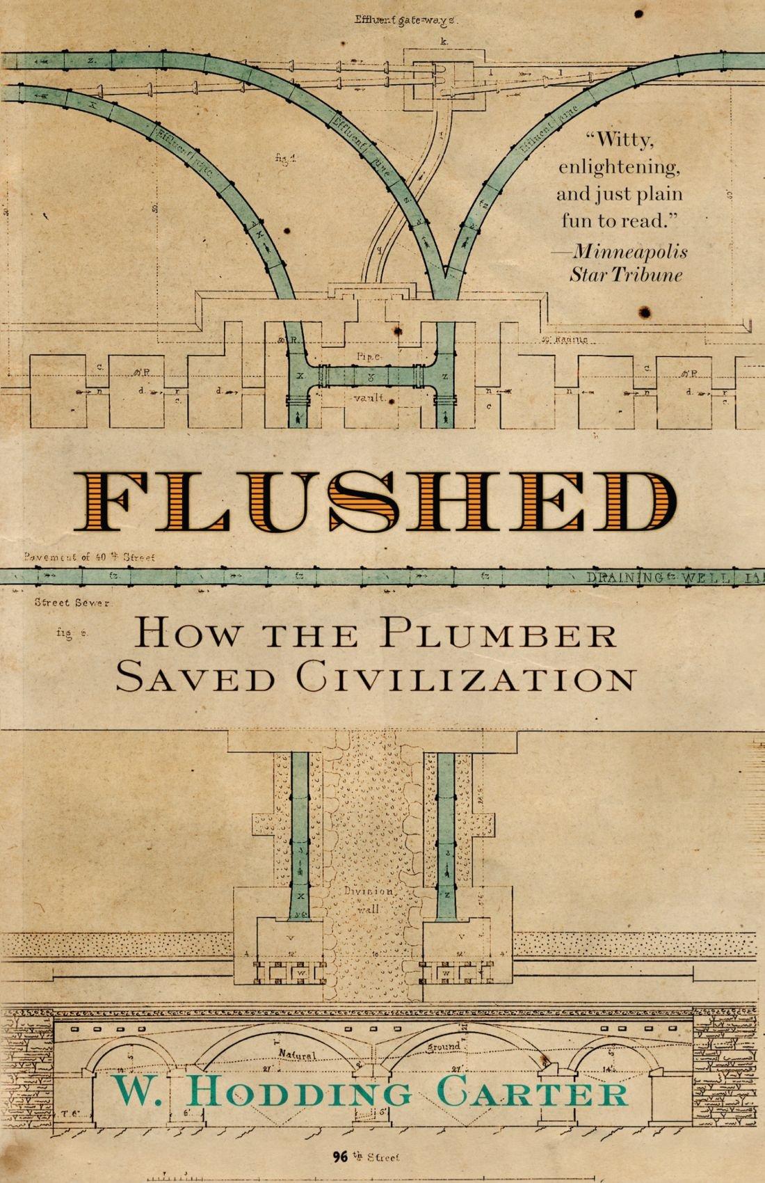 Read Online Flushed: How the Plumber Saved Civilization PDF ePub ebook