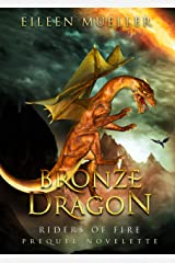 Bronze Dragon: Riders of Fire  - Prequel Novelette, Book 0.1 (A Dragons' Realm story) Kindle Edition