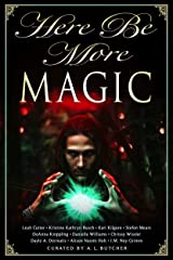 Here Be More Magic (Here Be - Myth, Monsters and Mayhem) Kindle Edition