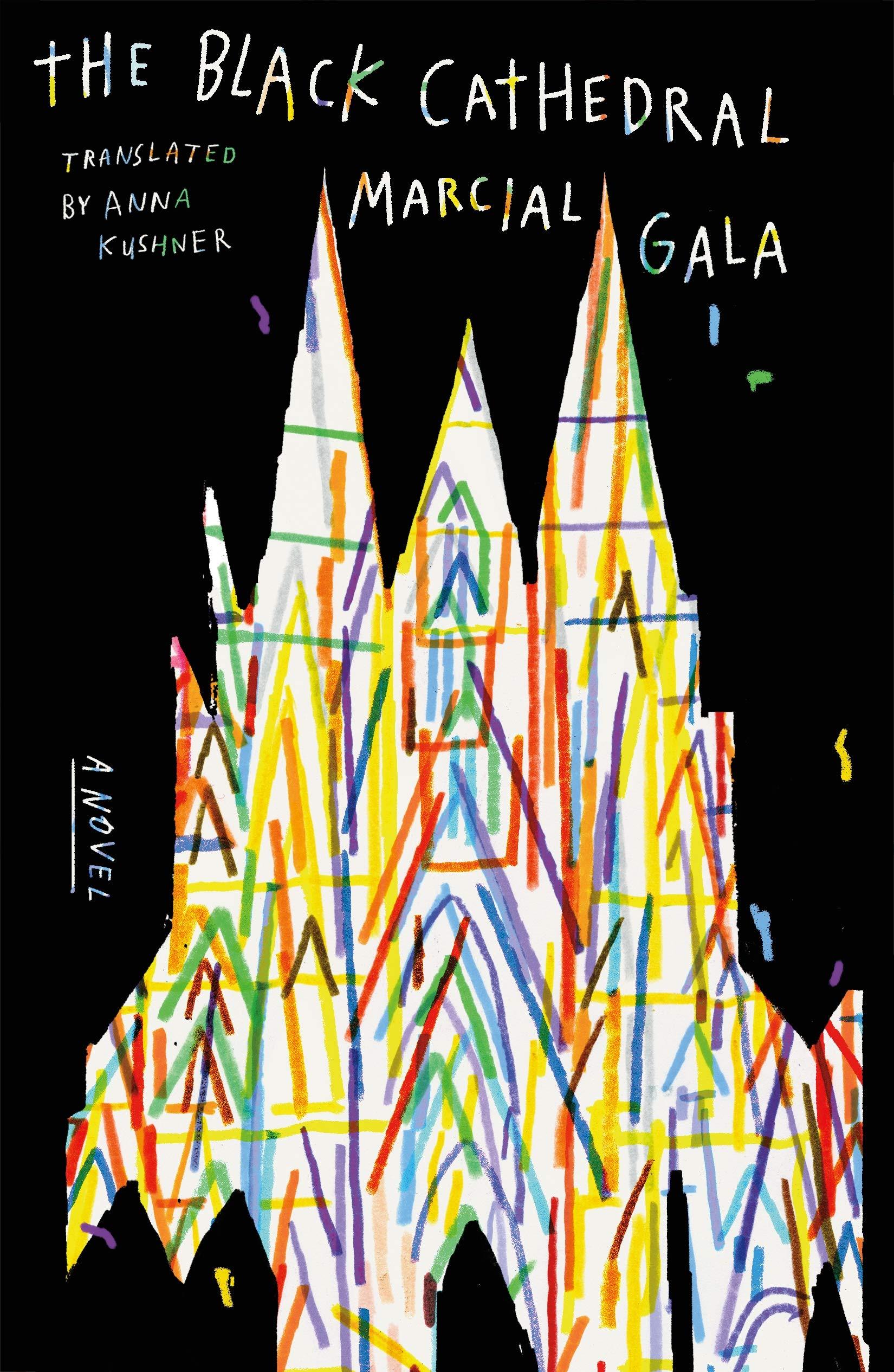 The Black Cathedral: A Novel: Gala, Marcial, Kushner, Anna ...