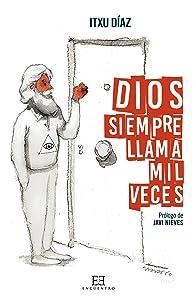 Dios siempre llama mil veces (Ensayo nº 568) (Spanish Edition)