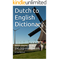 Dutch to English Translation Dictionary: With more than 290,000 translations