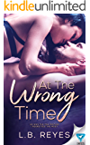 At The Wrong Time (The Right Kind Of Wrong Book 3)