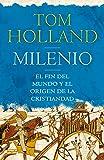 Milenio: El fin del mundo y el origen de la cristiandad (Ático Historia)