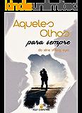 AQUELES OLHOS PARA SEMPRE (SÉRIE STRIKING EYES Livro 3)