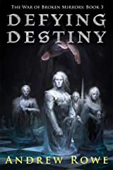 Defying Destiny (The War of Broken Mirrors Book 3) Kindle Edition