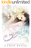 In My Reality (In My Dreams Book 2)