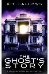 The Ghost's Story: A Morgan Rook Investigation Kindle Edition