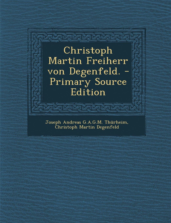 Download Christoph Martin Freiherr Von Degenfeld. - Primary Source Edition (German Edition) ebook