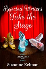 Rejected Writers Take the Stage (Southlea Bay Book 2) Kindle Edition