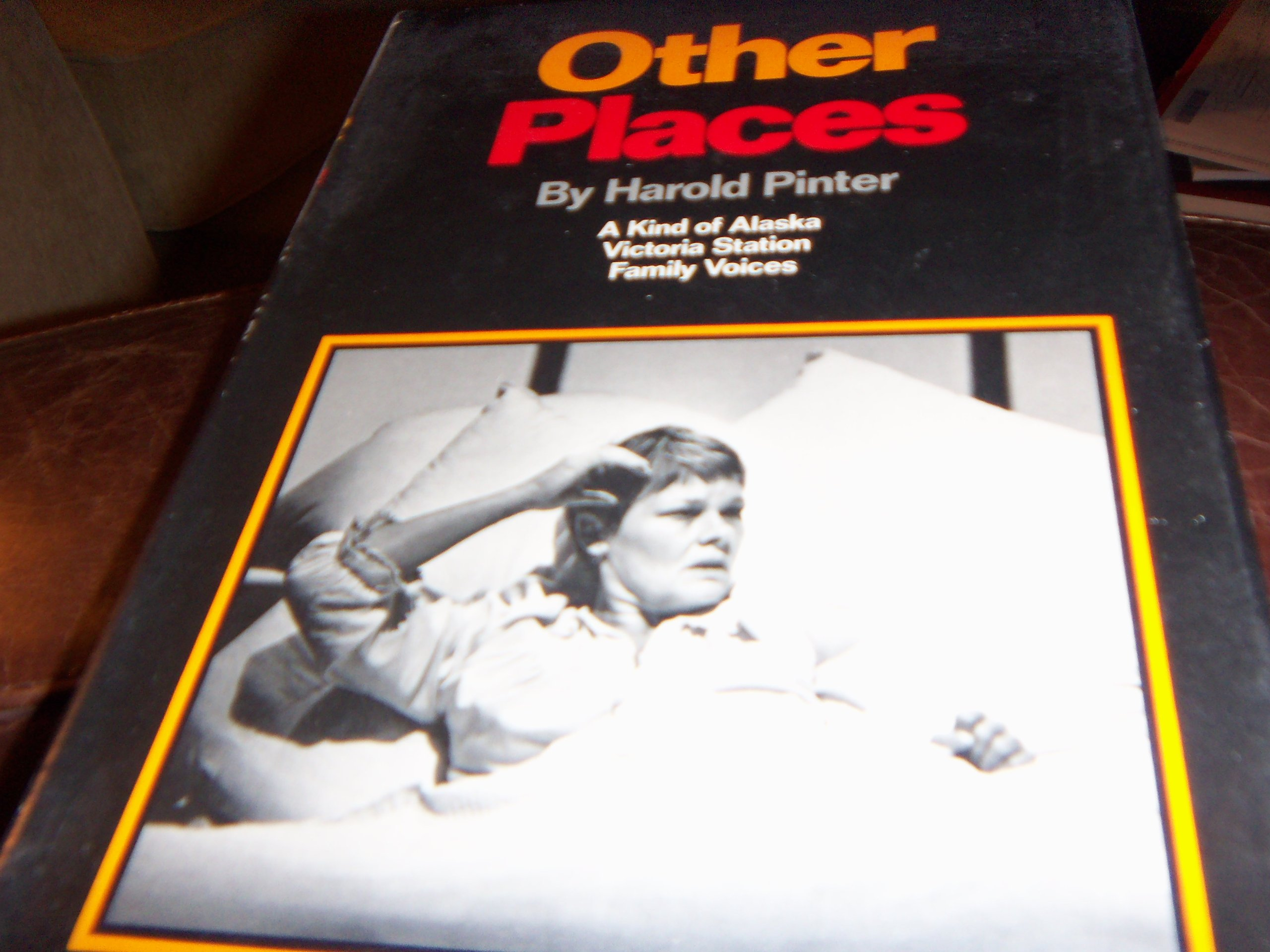 Other PlacesThree Plays A Kind Of Alaska Victoria Station Family Voices Hardcover 1982