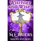 Witchier and Wiser : A Paranormal Woman's Fiction Novel (Midlife Witchlife Series - Book One)