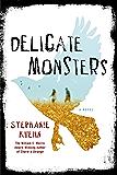 Delicate Monsters: A Novel