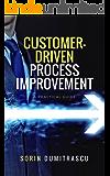 Customer-Driven Process Improvement: A Practical Guide