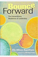 Bounce Forward: The Extraordinary Resilience of Leadership Paperback