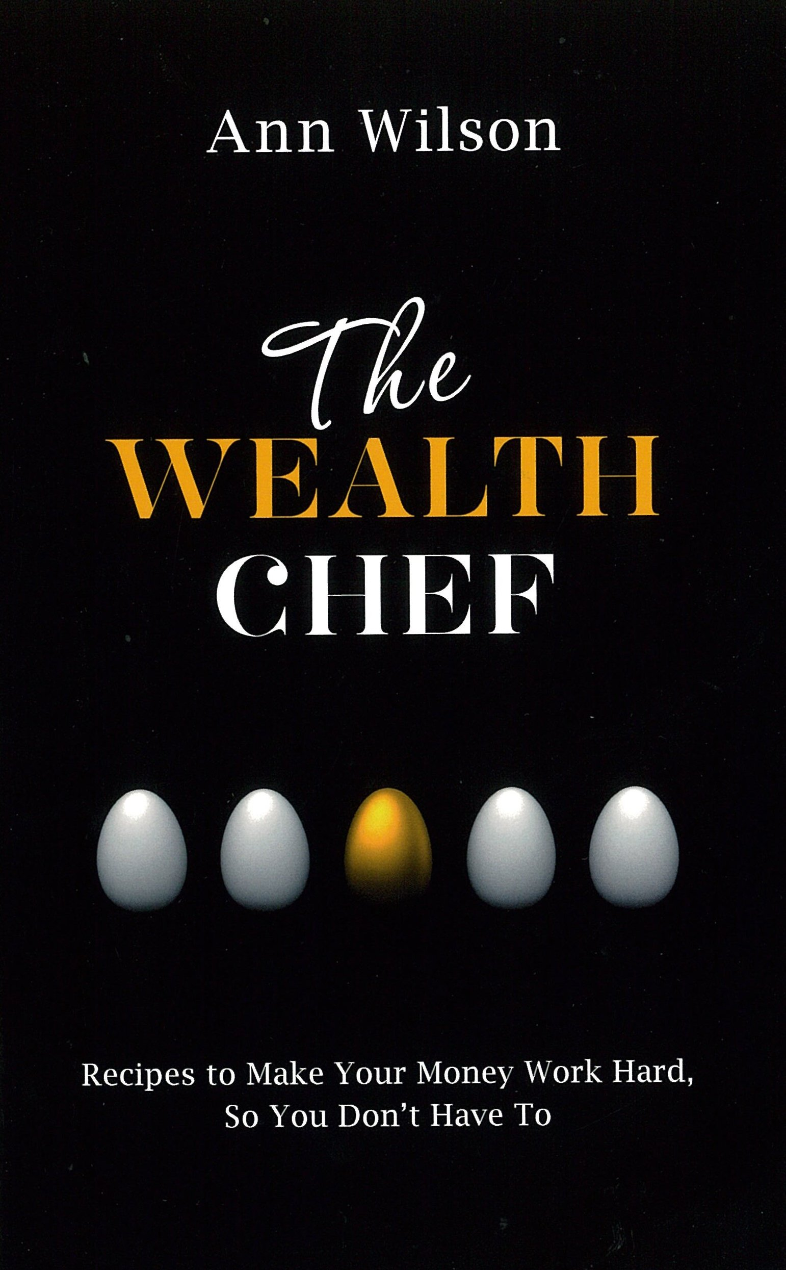 The Wealth Chef: Recipes to Make Your Money Work Hard, So You Don't Have To pdf epub