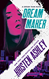 Dream Maker (Dream Team Book 1)